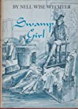 Swamp Girl, Nell Wise Wechter, 0910244596