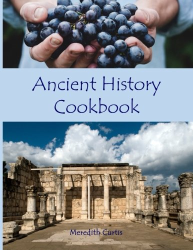 Ancient History Cookbook (Time Travel in the Kitchen)