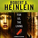 For Us, the Living: A Comedy of Customs Audiobook by Robert A. Heinlein Narrated by Malcolm Hillgartner