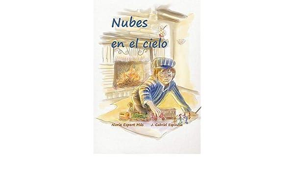 Nubes en el cielo (Spanish Edition) - Kindle edition by Nuria Espert Más, Jose Gabriel Espinosa. Children Kindle eBooks @ Amazon.com.