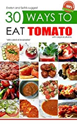 30 Ways to Eat a Tomato (X-Ways to Book 2) (English Edition)