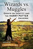 img - for Wizards vs. Muggles: Essays on Identity and the Harry Potter Universe book / textbook / text book