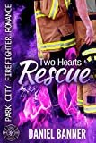 #6: Two Hearts Rescue: Park City Firefighter Romance