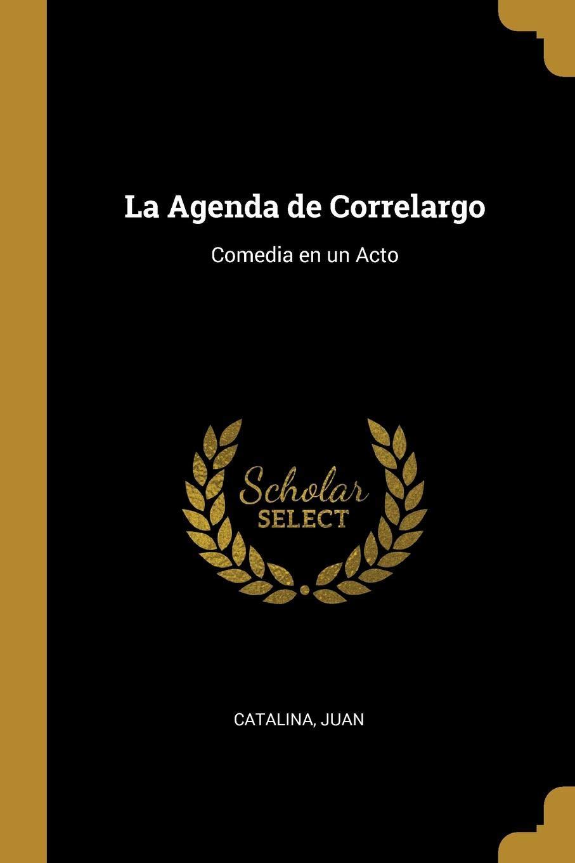 La Agenda de Correlargo: Comedia en un Acto: Amazon.es ...