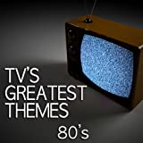 TV's Greatest Themes - 80's