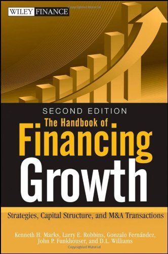 Handbook of Financing Growth Strategies, Capital Structure, and M&A Transactions [Wiley Finance] by Marks, Kenneth H., Robbins, Larry E., Fernandez, Gonzalo, Fu [Wiley,2009] [Hardcover] 2ND EDITION