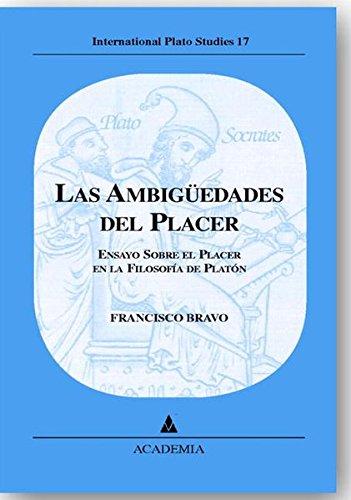 Download Las Ambiguedades Del Placer - Ensayo Sobre El Placer En La Filosofia De Platon - International Plato Studies Volume 17 pdf