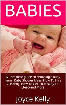 Babies: A Complete Guide to Choosing a Baby Name, Baby ...