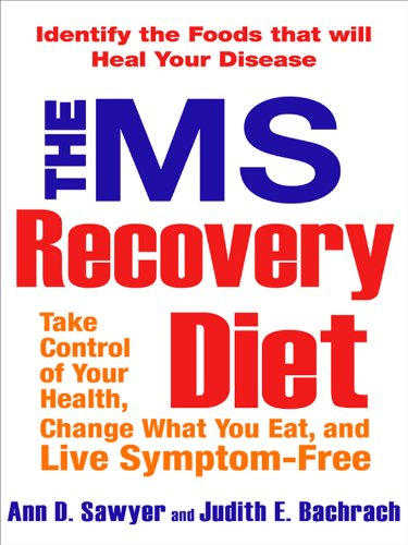 The MS Recovery Diet: Take Control, Change what You Eat, and Live Symptom-Free