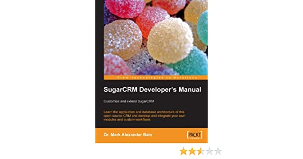 Sugarcrm developer's manual by mark alexander bain · overdrive.