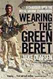 img - for Wearing the Green Beret: A Canadian with the Royal Marine Commandos book / textbook / text book