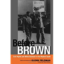 Before Brown: Civil Rights and White Backlash in the Modern South