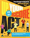 img - for Up Your Score: ACT, 2016-2017 Edition: The Underground Guide book / textbook / text book