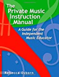 The Private Music Instruction Manual, Rebecca Osborn, 1412025311