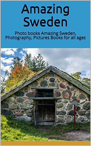 Amazing Sweden: Photo books Amazing Sweden, Photography, Pictures Books for all ages (photobook nature 1)