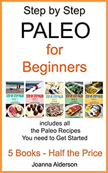 STEP BY STEP  PALEO FOR BEGINNERS: includes all the Paleo Recipes You need to Get Started by [Alderson, Joanna]