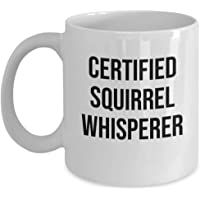 Squirrel Mugs Funny - Certified Squirrel Whisperer
