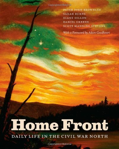 Home Front: Daily Life in the Civil War North by Brownlee, Peter John, Burns, Sarah, Dillon, Diane, Greene, D (2013) Hardcover