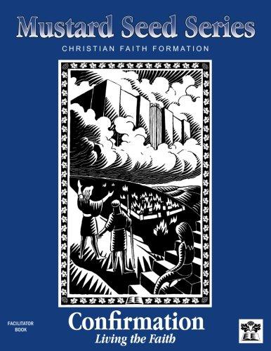 Mustard Seed Series Confirmation Facilitator Book: Christian Faith Formation (Mustard Seed Series)