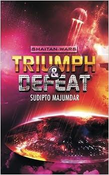 Triumph amp: Defeat: Volume 4 (Shaitan Wars)