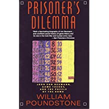 Prisoner's Dilemma: John Von Neumann, Game Theory and the Puzzle of the Bomb