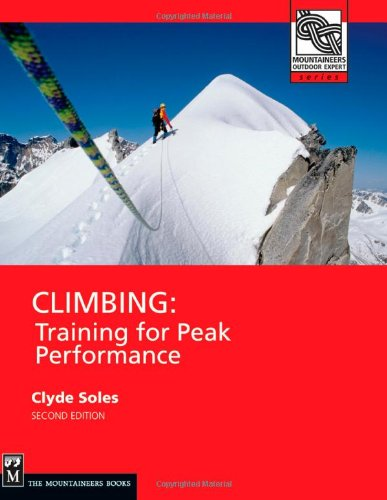 Climbing: Training for Peak Performance (Mountaineers Outdoor Expert)