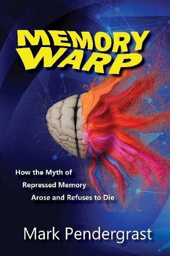Memory Warp: How the Myth of Repressed Memory Arose and Refuses to Die ebook