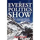 The Everest Politics Show: Sorrow and strife on the world's highest mountain (Footsteps on the Mountain Travel Diaries)