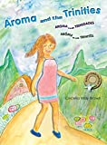 img - for Aroma and the Trinities (English, Spanish and French Edition) book / textbook / text book