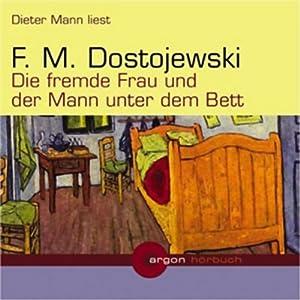 Die fremde Frau und der Mann unter dem Bett Hörbuch