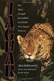 Jaguar: One Man's Struggle To Establish The World's First Jaguar Preserve