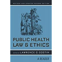 Public Health Law and Ethics: A Reader (California/Milbank Books on Health and the Public)