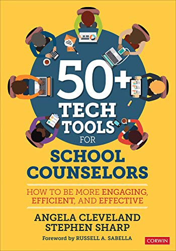 50+ Tech Tools for School Counselors: How to Be More Engaging, Efficient, and Effective (Cleveland Tool)