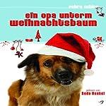 Ein Opa unterm Weihnachtsbaum | Petra Schier