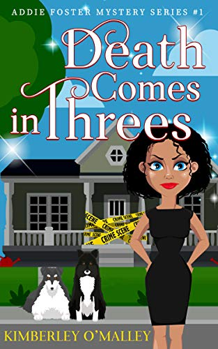 Death Comes in Threes (Addie Foster Mystery Series Book 1) by [O'Malley, Kimberley]