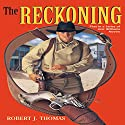 The Reckoning: Jess Williams, Book 1 Audiobook by Robert J. Thomas Narrated by Jay Emmitt Caudill
