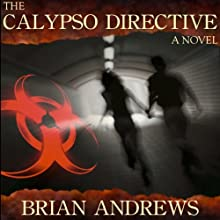 The Calypso Directive: A Novel Audiobook by Brian Andrews Narrated by Ray Childs