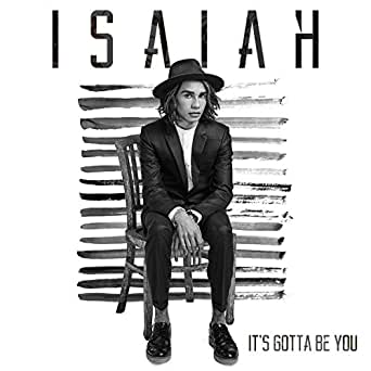 Amazon.com: It's Gotta Be You: Isaiah: MP3 Downloads