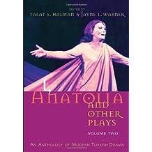 I, Anatolia and Other Plays, Volume Two: An Anthology of Modern Turkish Drama
