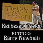 I'm Ugly and Broke | Kennesaw Taylor