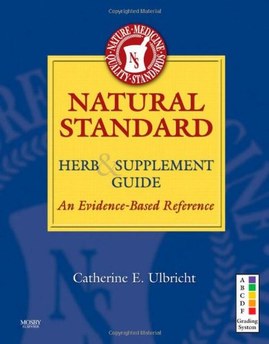Natural Standard Herb and Suplement Guide: An Evidence-Based Reference