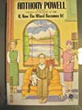 O, How the Wheel Becomes It!, Anthony Powell, 0452257565