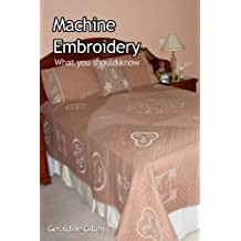 Machine Embroidery - What You Should Know