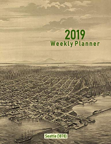 2019 Weekly Planner: Seattle (1878): Vintage Panoramic Map Cover