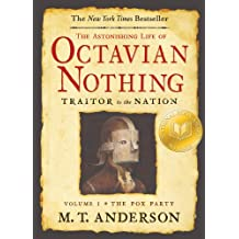 The Astonishing Life of Octavian Nothing, Traitor to the Nation, Volume I: The Pox Party: 1