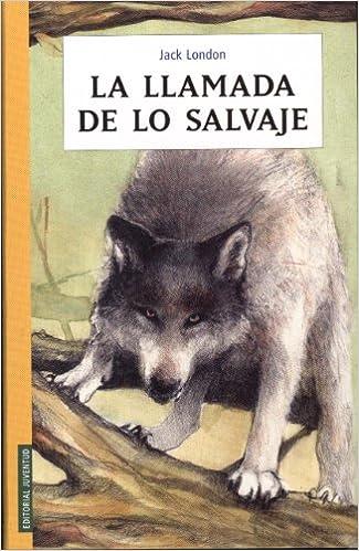 La llamada de lo salvaje (COLECCION JUVENTUD): Amazon.es: London ...