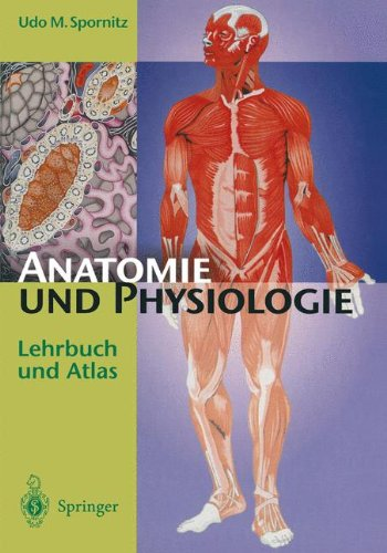 Anatomie und Physiologie: Lehrbuch und Atlas