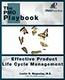 The PMO Playbook: Effective Product Life Cycle Management, Leslie O., Leslie Magsalay, M.S., 1475053444