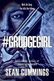 #GRUDGEGIRL: (Jia Song #1) by [Cummings, Sean]