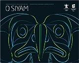 O SIYAM: Aboriginal Art Inspired by the 2010 Olym pic and Paralympic Games/O Siyam:L'art autochtone inspiré par les jeux olympiques et paralympiques